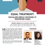 Equal Treatment? Racialized Media Coverage of Terrorism CasesMarch 11, 201911:30 a.m. to 1:00 p.m.